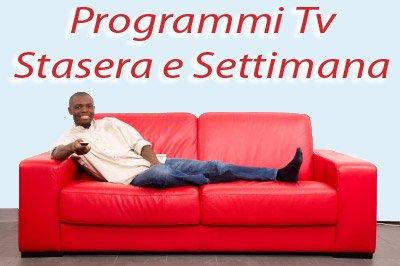 programmi tv settimana sempre aggiornati
